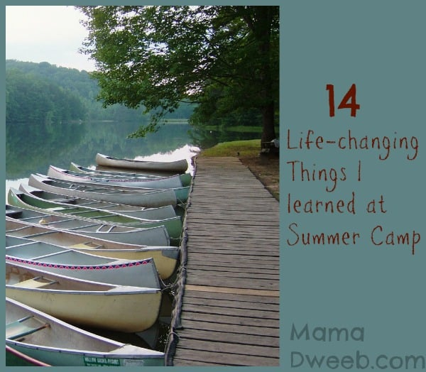14 Life changing things I learned at Summer Camp