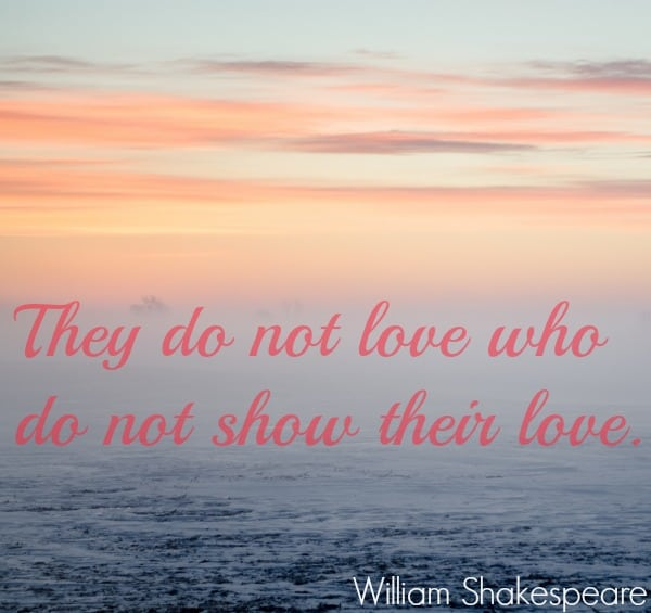 Show your love quote by Shakespeare