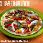 Ten Minute Gluten Free Pizza Recipe for your #15MinuteSuppers