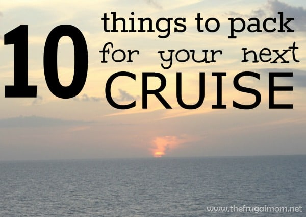 10 things to pack for a cruise