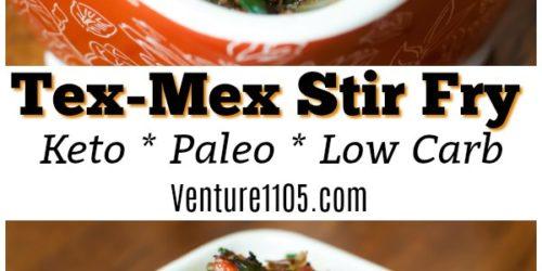 Easy Keto Tex Mex Stir Fry Beef Dinner Idea