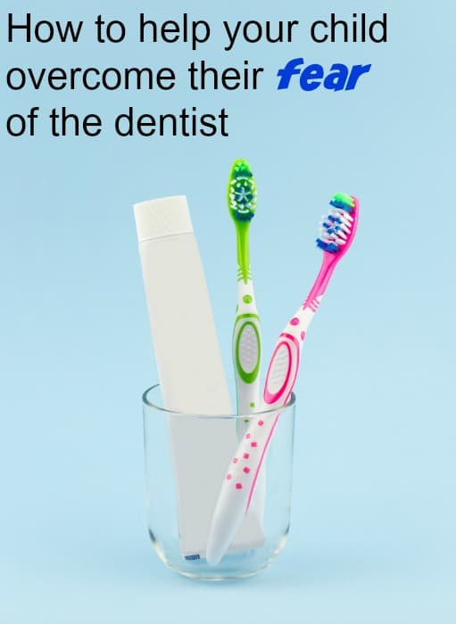 How to Help Your Child Overcome the Fear of Dentists