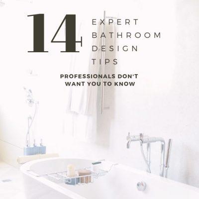 14 Expert Bathroom Design Tips the Professionals Don't Want You to Know