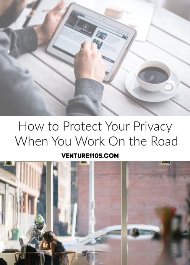 How to Protect Your Privacy When You Work On the Road