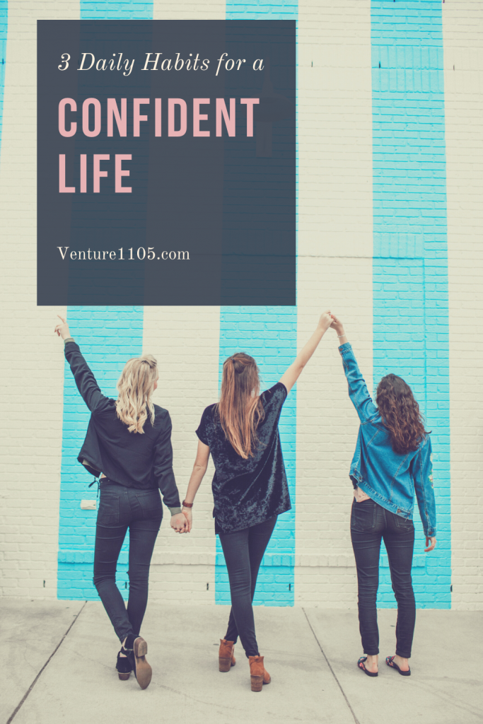 3 Daily Habits for a Confident Life